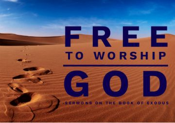 Exodus: Free to worship God