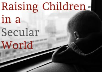 Raising Children in a Secular World