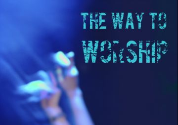 The way to worship